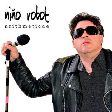 Niño Robot - arithmeticae (7.11.17)